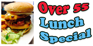 Over 55 Lunch Special